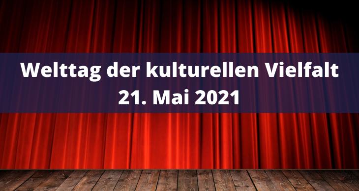 Welttag der kulturellen Vielfalt 21. Mai 2021