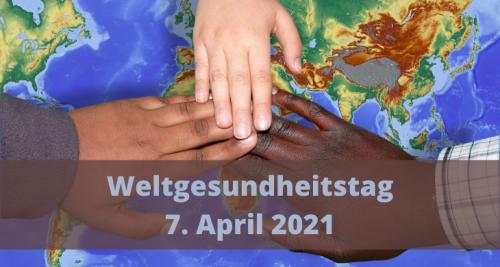 Weltgesundheitstag 2021